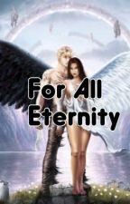 For all eternity- a fallen fan fic by PsychMadeYouThink