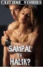 Sampal vs Halik? (Complete) by CatchMeStories