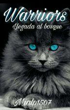 Los Gatos Guerreros ~llegada al bosque~ [SIENDO RE ESCRITA] by Mialp1507