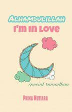 Alhamdulillah, I'm In Love by primamutiara_