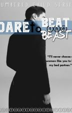 NC# 2: DARE TO BEAT THE BEAST (ONGOING) by iamyourlovelywriter