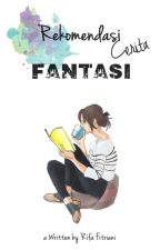 Rekomendasi Cerita Fantasi by FitrianirifaFitriani