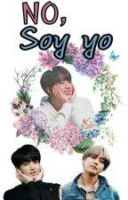 No, ¡Soy Yo! [Taejinkook] by Mrswagx0x0