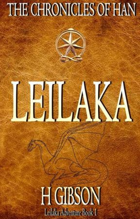 Chronicles of Han Storm - Leilaka #1(Fantasy, Adventure, Dragon Riders) by chroniclesofhan