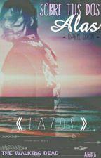 Sobre Tus Dos Alas 《L A Z O S》-TWD Daryl y Tu by airy05