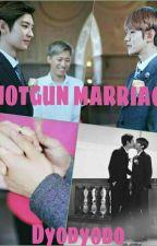 Shotgun Marriage [Chanbaek] by Dyodyodo