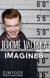 Jerome Valeska Imagines - Jealous Jerome - Wattpad
