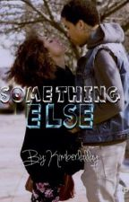 Something Else ( ON PAUSE) by Kimberlallay