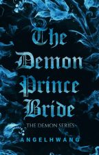 The Demon Prince Bride by angels_968