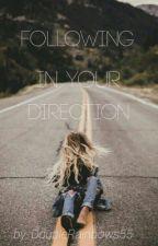 Following In Your Direction [One Direction: Zayn Malik Romance] by etherachel