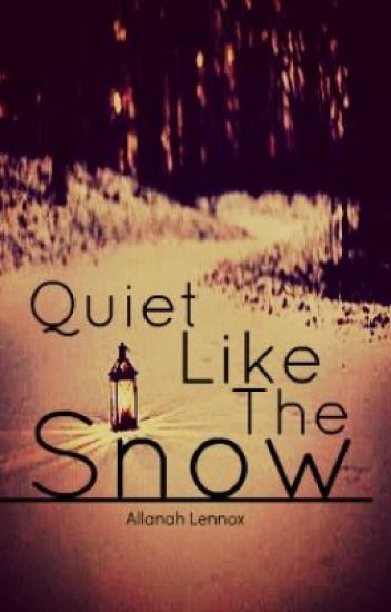 Quiet Like The Snow