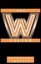 The Watt Factor #Wattys2017 by AnthologyAddicts
