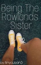 Being The Rowlands Sister by AnyaJean5