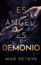 Es Ángel Es Demonio by Marpetryk