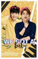 WE GOT A BABY! [Part 2: Baklang Bitter] [SLOW UPDATES] by byuntaeism