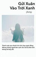 GỬI XUÂN VÀO TRỜI XANH by JiFumyy_DBH