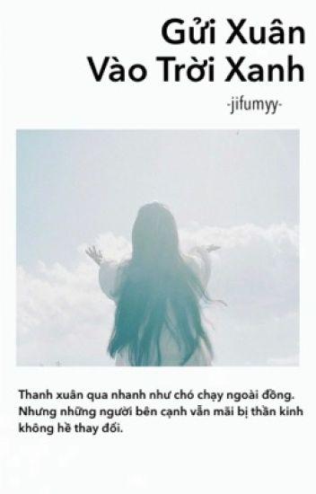 Đọc Truyện GỬI XUÂN VÀO TRỜI XANH - TruyenFun.Com
