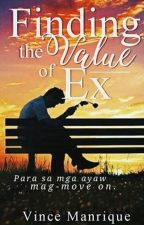 Finding The Value Of Ex (Para sa mga Ayaw Mag-move On) by manrvinm