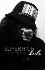 Super Rich Kids by yunggawddess