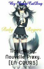 Ticci-Ruby, Nouvelle Prøxy. [EN COURS] by CreepCatDog