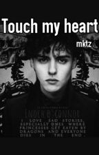 Touch My Heart (An Enoch O'Connor Story)  by HavocBays