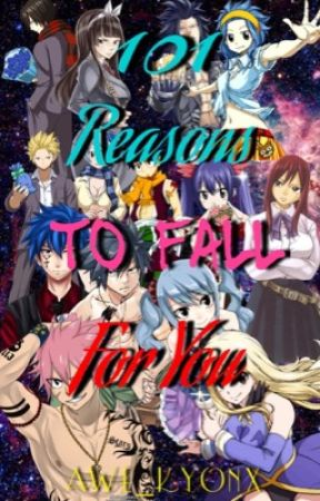 101 Reasons To Fall For You || Fairy Tail FF by Kawaii_Otaku12