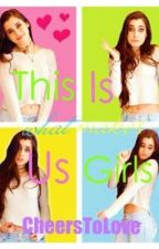 This Is What Makes Us Girls | Laurmani by CheersToLove