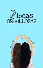 Dos Locas Orgullosas by herryisreal