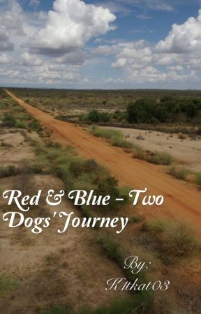Red & Blue - Two Dogs' Journey by K1tkat03