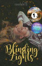 Blinding Lights  by ravenhelm98