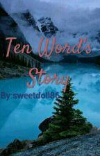 Ten words story... by sweetdoll86