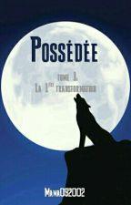 Possédée (T1 : La Première Transformation) by mama092002