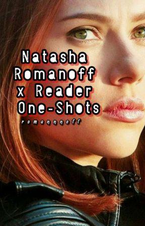 Natasha Romanoff X Reader One-Shots - my biggest mistake - Wattpad