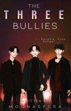 The Three Bullies (Three Series #1) by MoonAspera