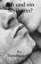 Ich und ein Slytherin? by DanaBlanco007