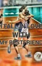 I Fall In love With My BESTFRIEND by jiamadayag5
