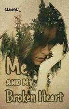 Me and My Broken Heart by itsmek_