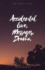Accidental Love, Messages, Drama. 》j.s by vampsftnhc