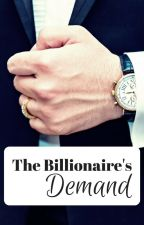 The Billionaire's Demand by Lovely_Blossoms