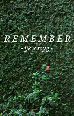 Đọc truyện | jjk x myg | R E M E M B E R