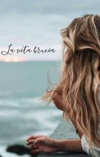 La vita brucia. [THE HEART SEES DEEPER THAN THE MIND saga] by lifeburn92
