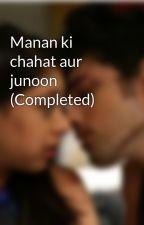Manan ki chahat aur junoon by shifali1