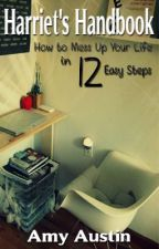 Harriet's Handbook - How to Mess Up Your Life in Twelve Easy Steps by Aimozz