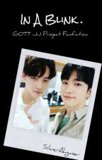 [C] In A Blink | Got7 JJP Malay Fanfic by G7cyj_ars