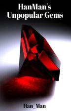 HanMan's Unpopular Gems by TheUltimateFatMan