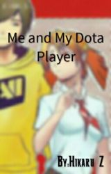 Me and my Dota player by FineWithoutYou