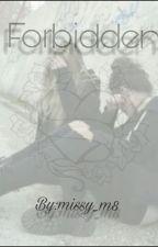 Forbidden  by missy_m8