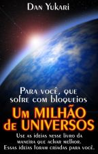 Um MILHÃO de UNIVERSOS by DanYukari