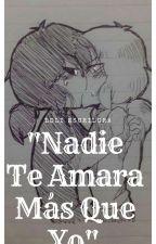 Nadie Te Amara Más Que Yo (Fred x Freddy) by Taiyo-Chan009