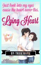 Lying Heart by MyTrixietrix